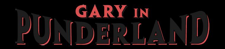 Gary In Punderland Dates